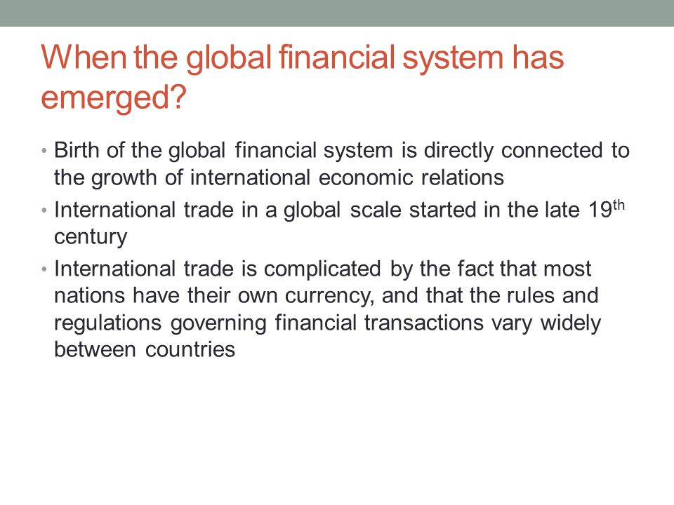 When the global financial system has emerged