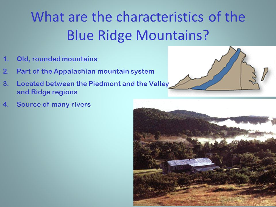 What are the characteristics of the Blue Ridge Mountains