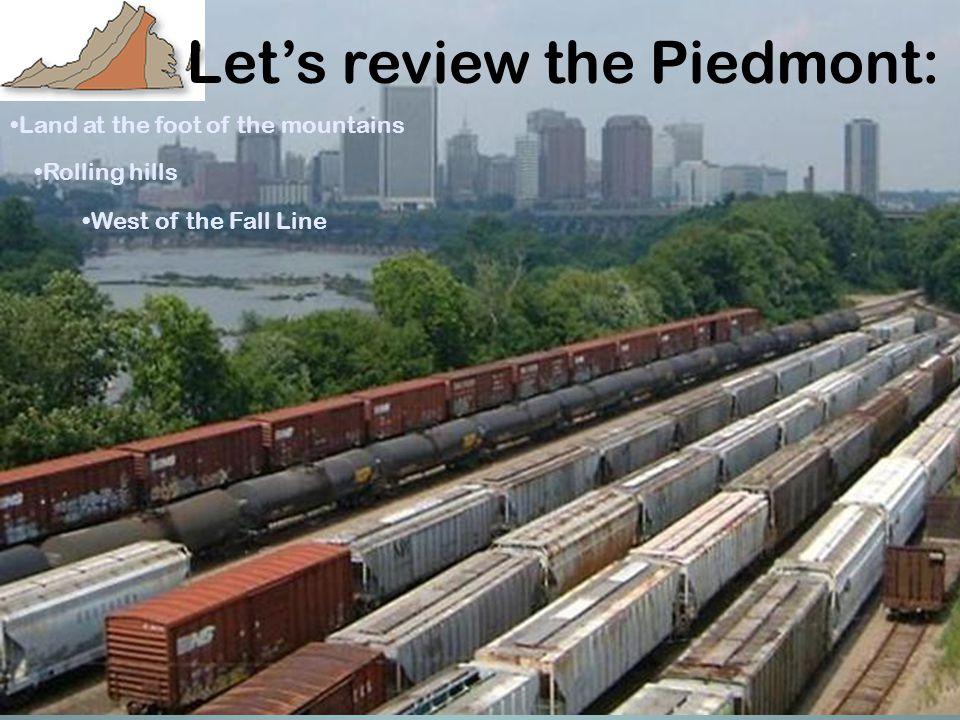 Let's review the Piedmont: