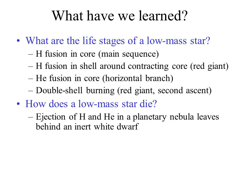 What have we learned What are the life stages of a low-mass star