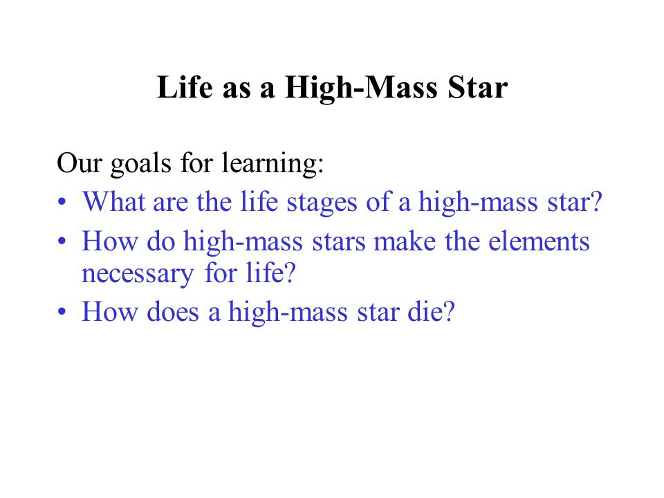 Life as a High-Mass Star