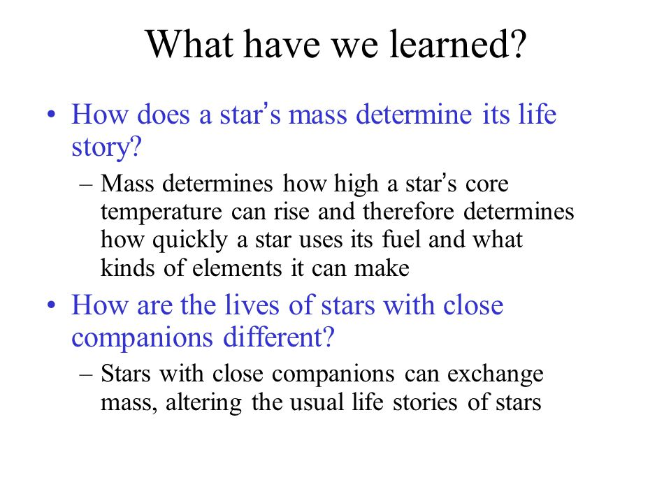 What have we learned How does a star's mass determine its life story