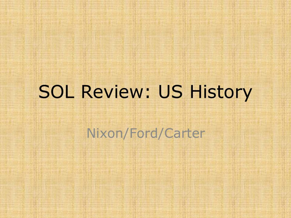 SOL Review: US History Nixon/Ford/Carter