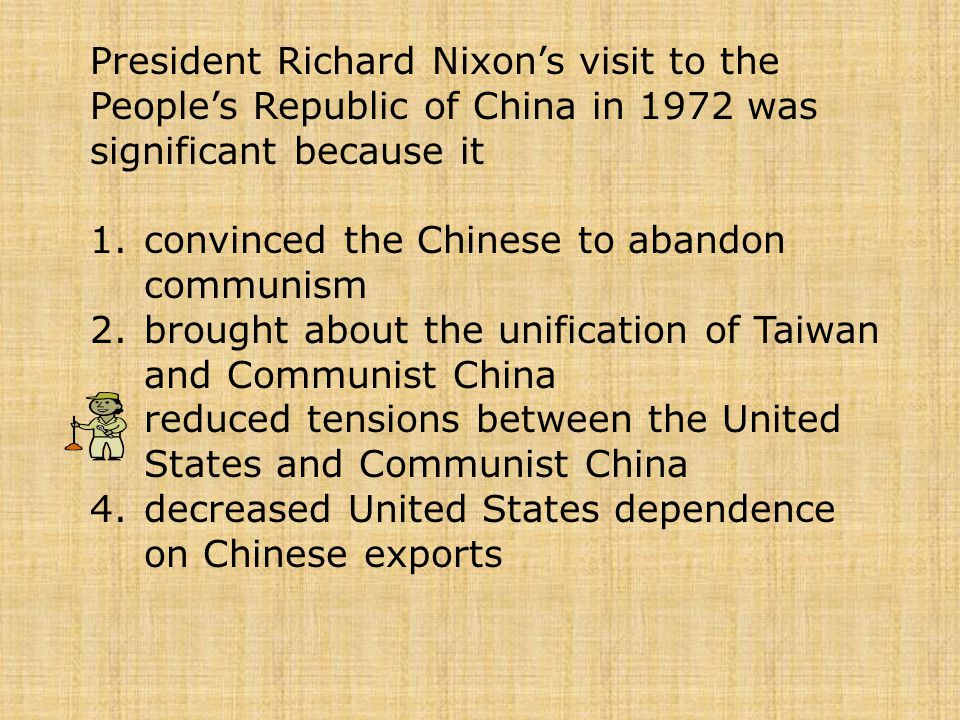 President Richard Nixon's visit to the People's Republic of China in 1972 was significant because it