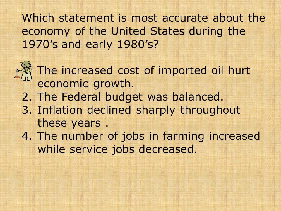 Which statement is most accurate about the economy of the United States during the 1970's and early 1980's
