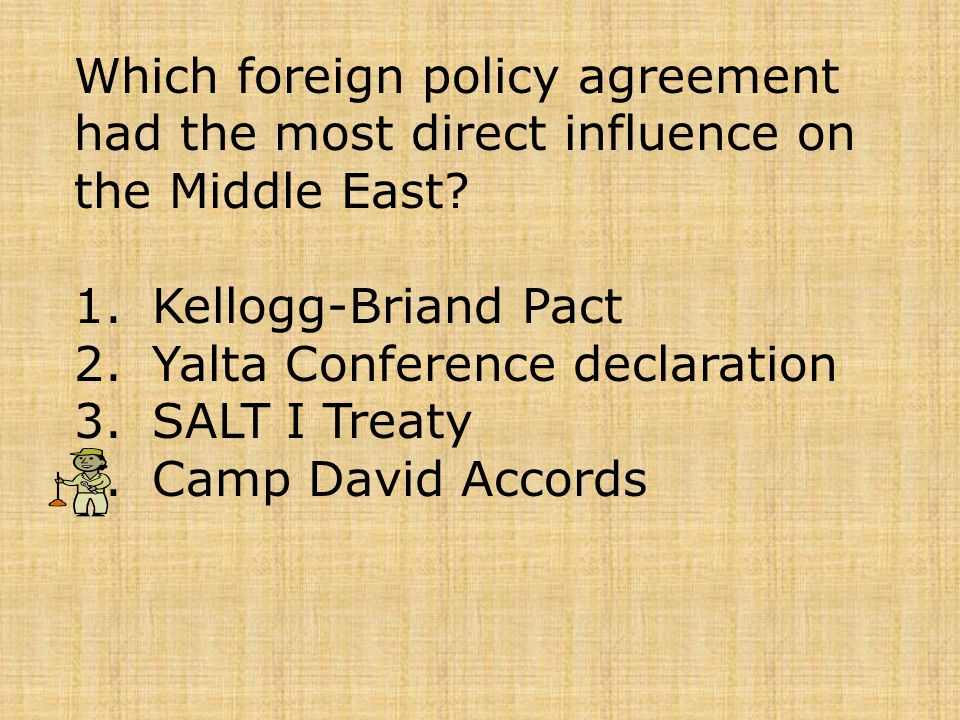 Which foreign policy agreement had the most direct influence on the Middle East