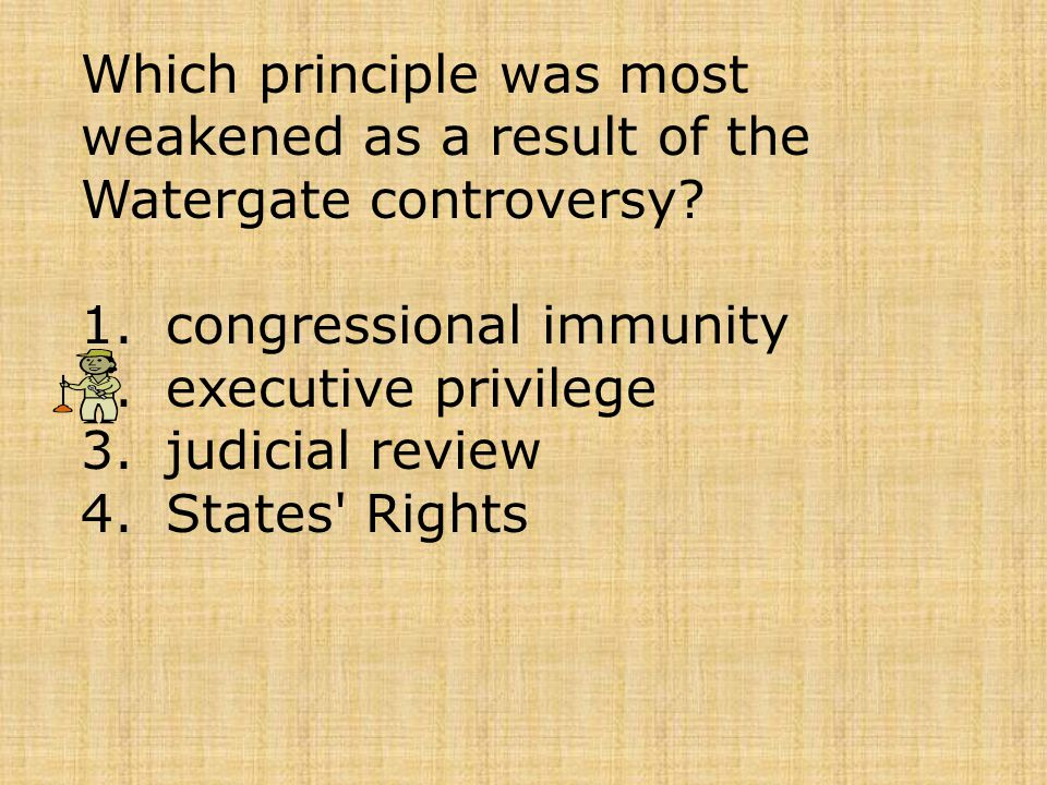 Which principle was most weakened as a result of the Watergate controversy