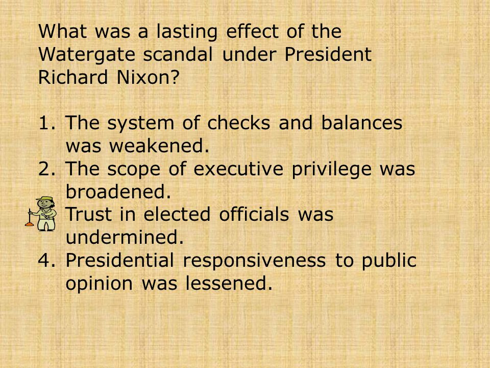 What was a lasting effect of the Watergate scandal under President Richard Nixon