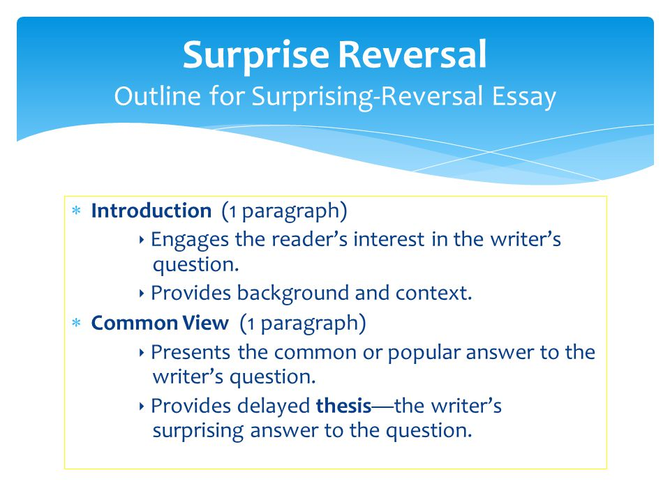 what is a surprising reversal thesis Here are some examples of surprise-reversal thesis statements:  5 surprise reversal outline for surprising-reversal essay in a.