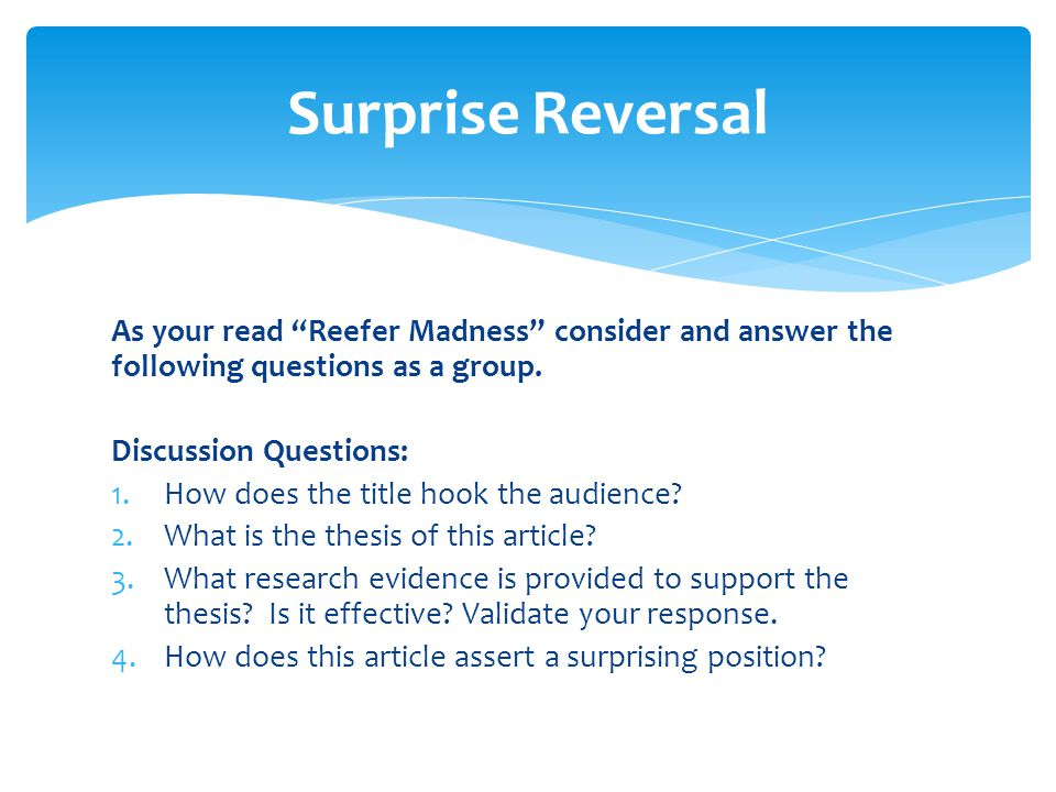 Surprise Reversal As your read Reefer Madness consider and answer the following questions as a group.