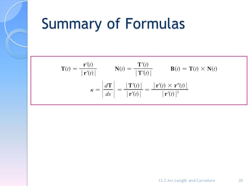 Summary of Formulas 13.3 Arc Length and Curvature