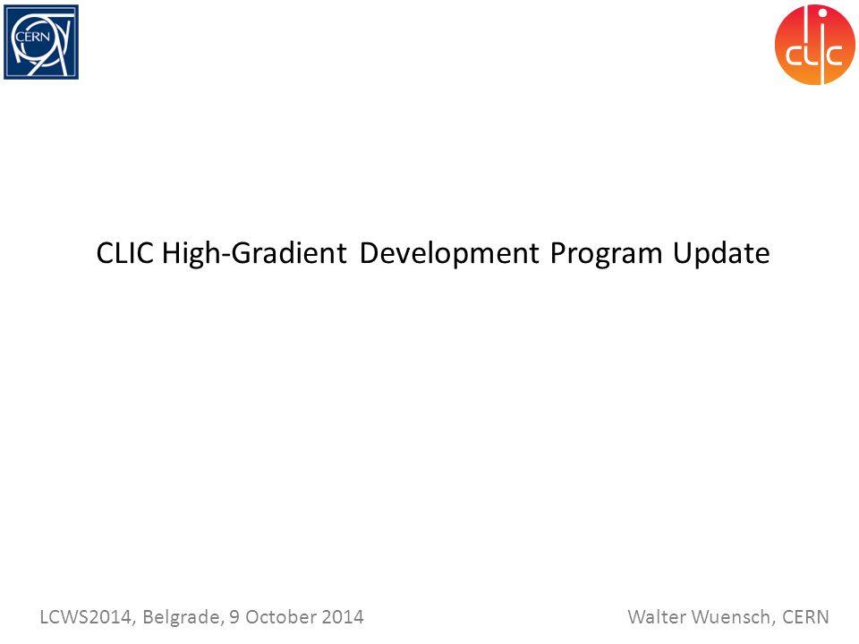 CLIC High-Gradient Development Program Update