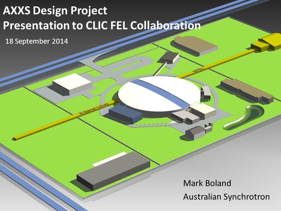 AXXS Design Project Presentation to CLIC FEL Collaboration