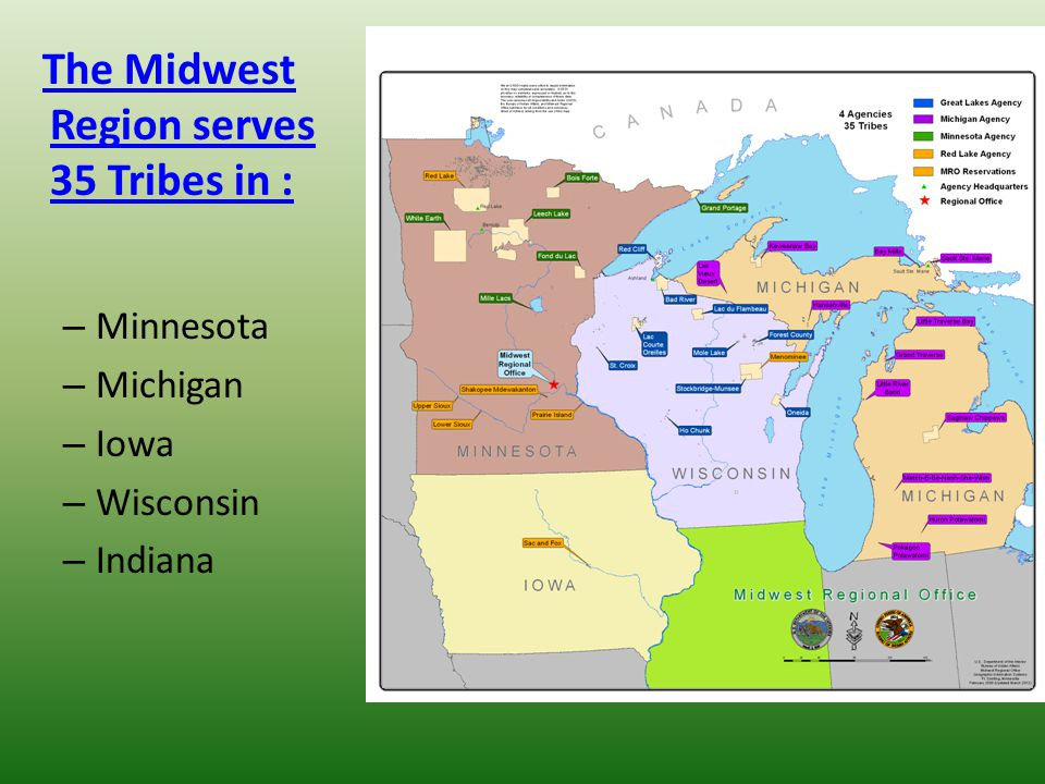 The Midwest Region serves 35 Tribes in :