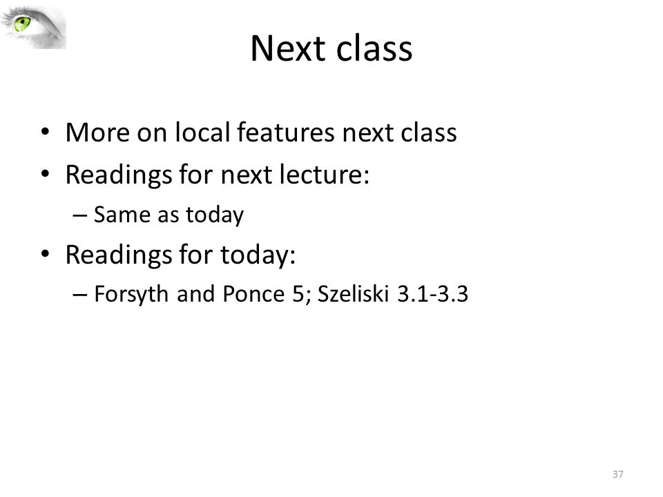Next class More on local features next class