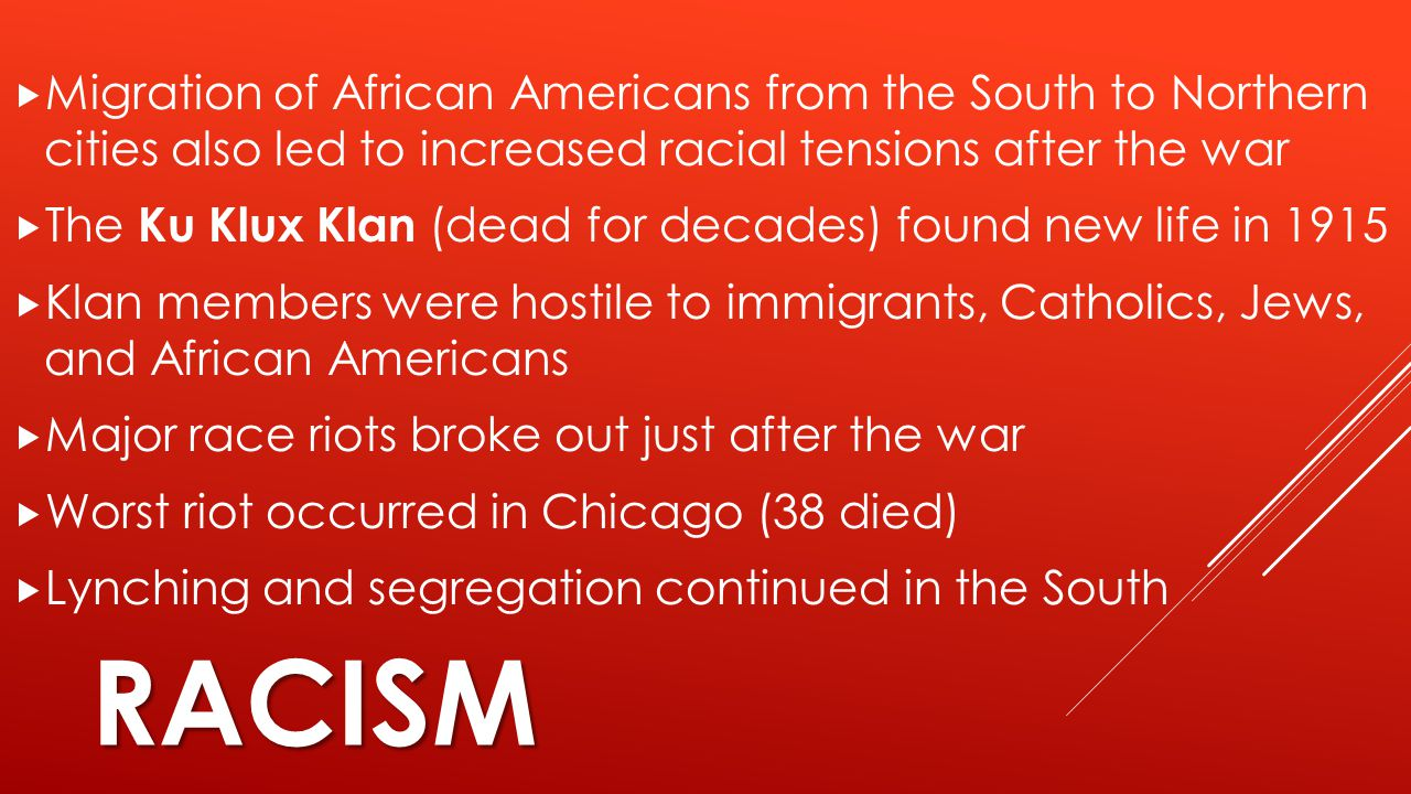 Migration of African Americans from the South to Northern cities also led to increased racial tensions after the war