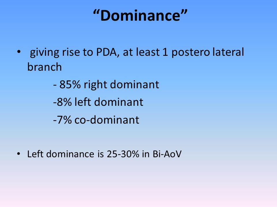 Dominance giving rise to PDA, at least 1 postero lateral branch