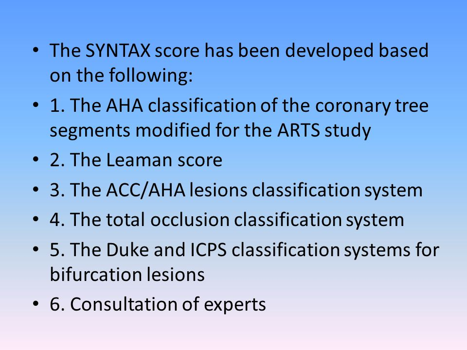 The SYNTAX score has been developed based on the following: