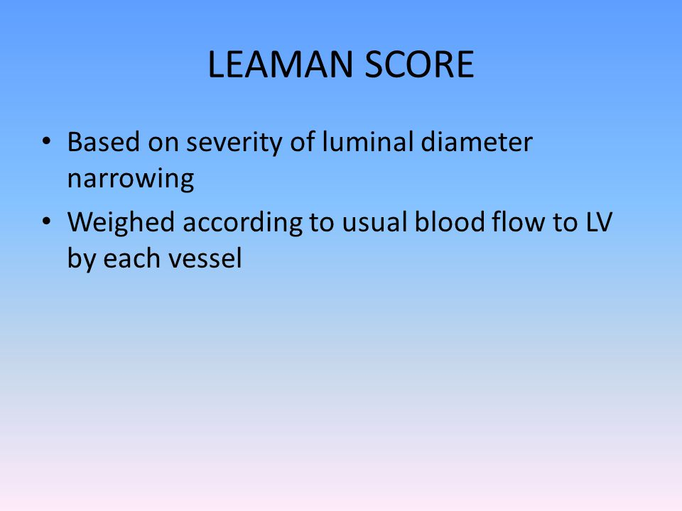 LEAMAN SCORE Based on severity of luminal diameter narrowing