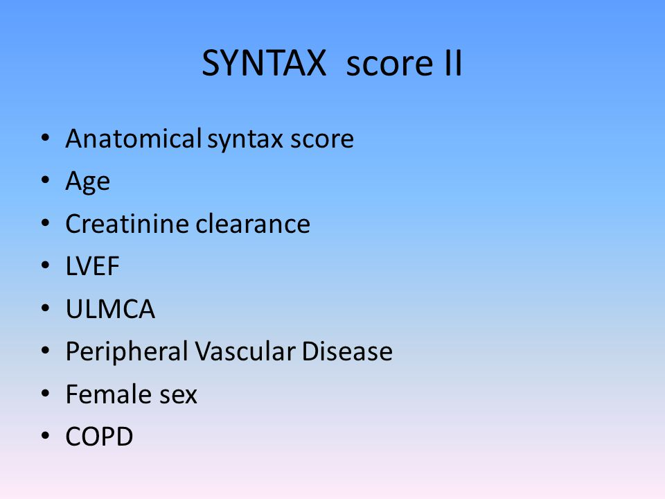 SYNTAX score II Anatomical syntax score Age Creatinine clearance LVEF