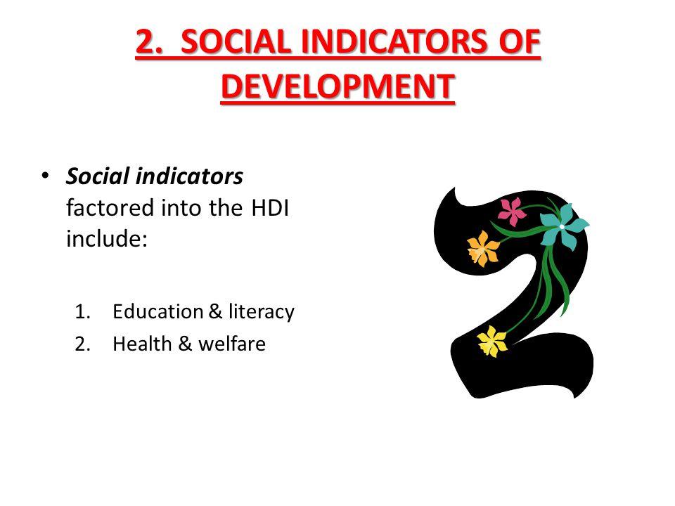 2. SOCIAL INDICATORS OF DEVELOPMENT