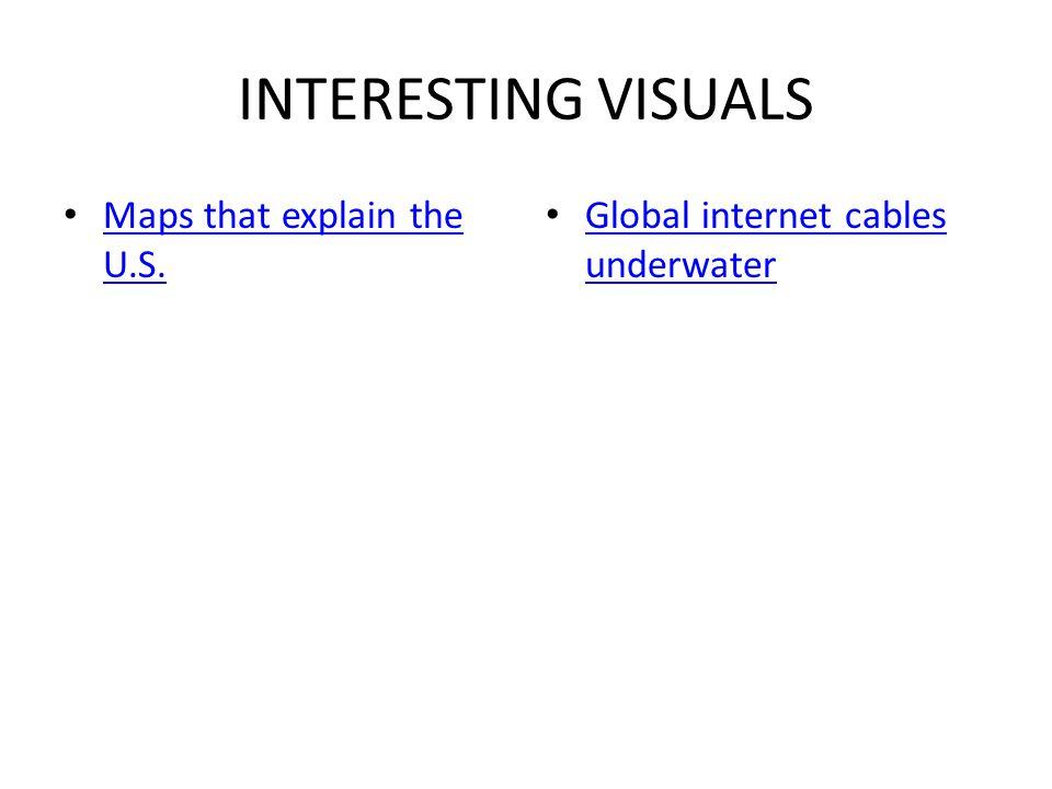 INTERESTING VISUALS Maps that explain the U.S.