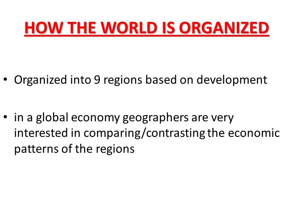 HOW THE WORLD IS ORGANIZED