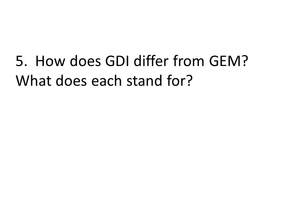 5. How does GDI differ from GEM What does each stand for