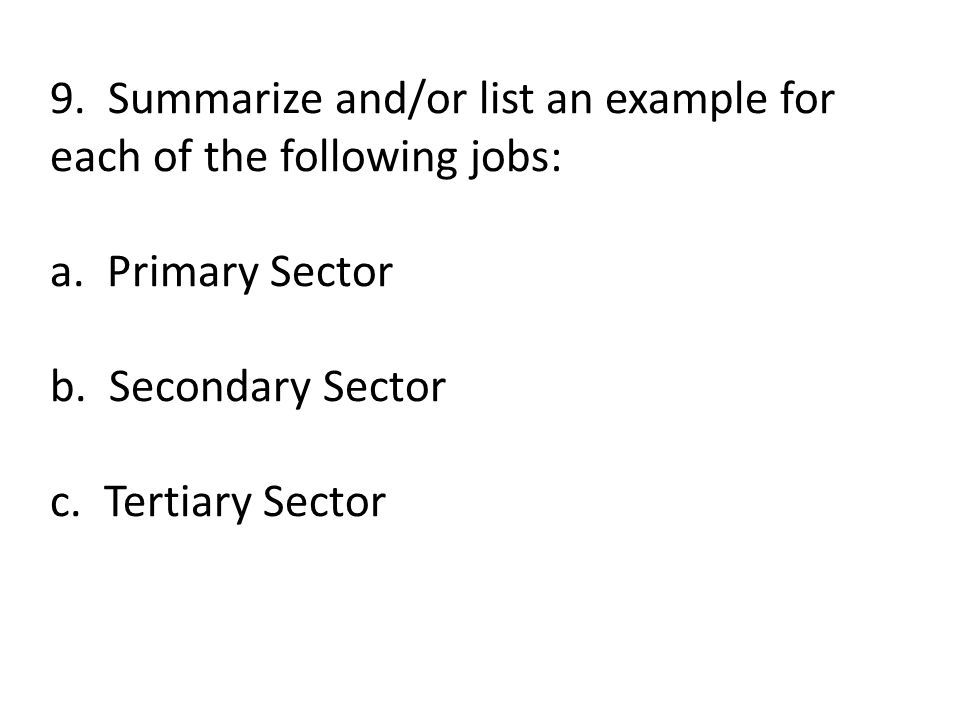 9. Summarize and/or list an example for each of the following jobs: a