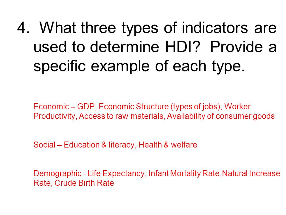 4. What three types of indicators are used to determine HDI