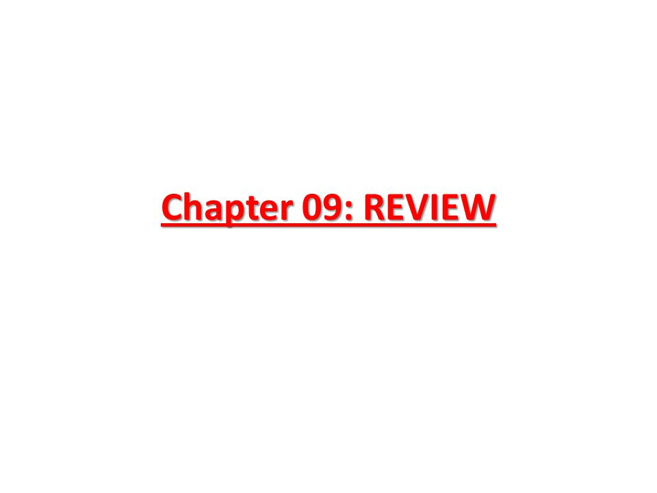 Chapter 09: REVIEW