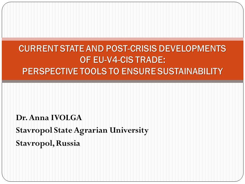 Dr. Anna IVOLGA Stavropol State Agrarian University Stavropol, Russia