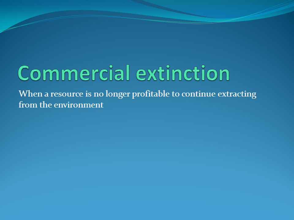 Commercial extinction