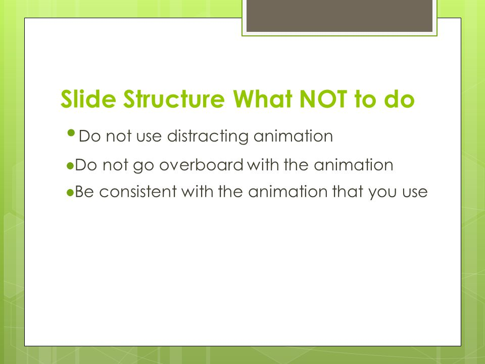 Slide Structure What NOT to do