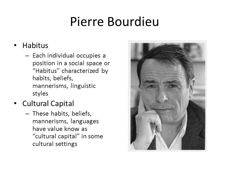 Pierre Bourdieu Habitus Cultural Capital