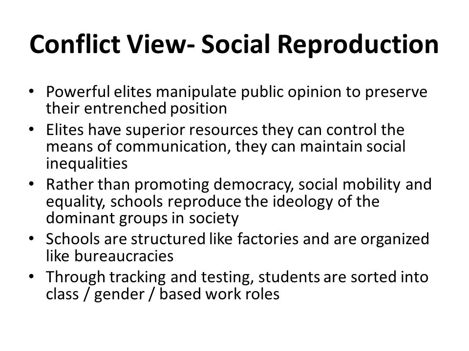 Conflict View- Social Reproduction