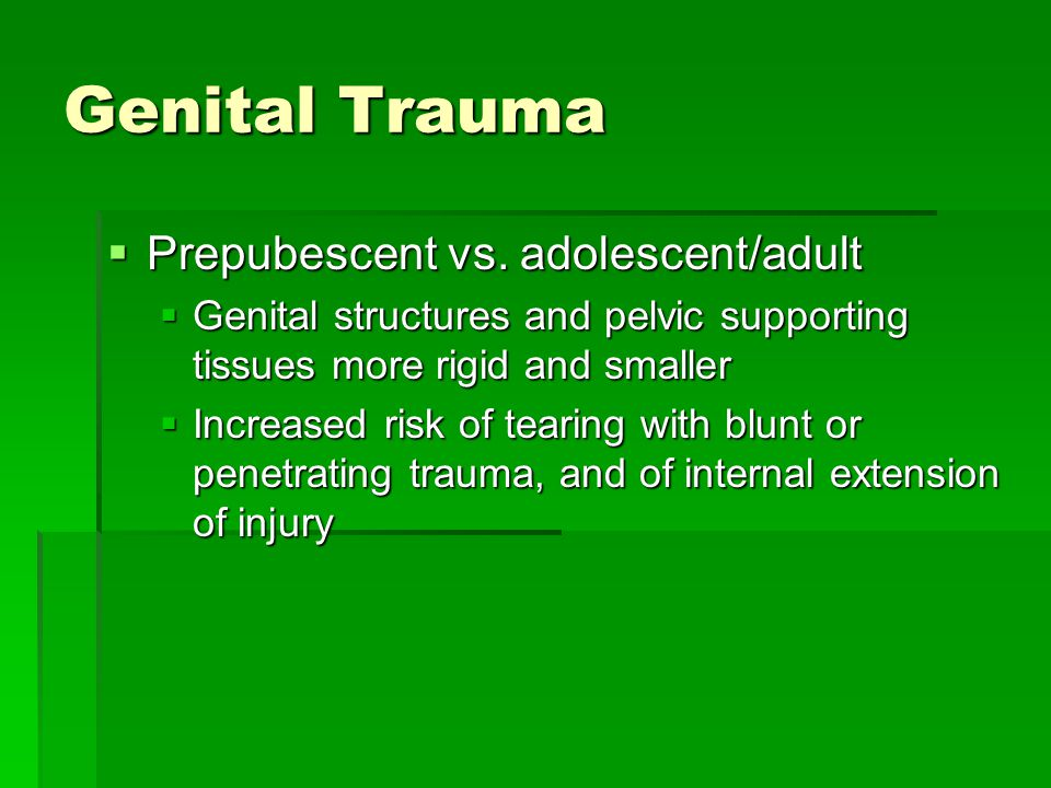 Genital Trauma Prepubescent vs. adolescent/adult