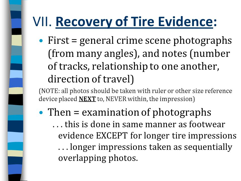 VII. Recovery of Tire Evidence: