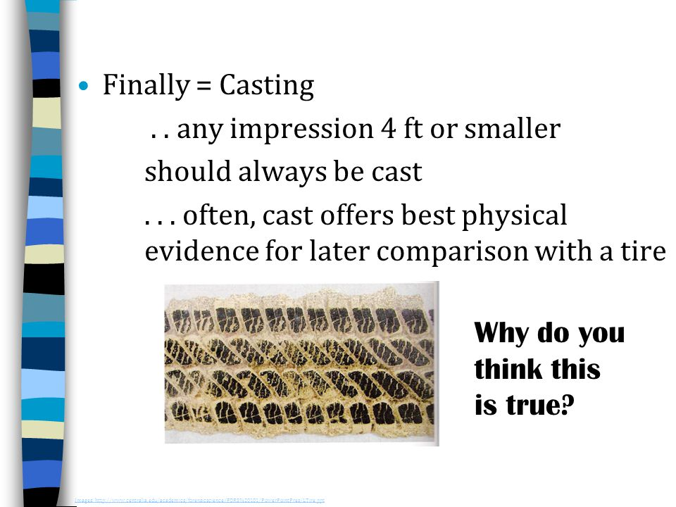 . . any impression 4 ft or smaller should always be cast