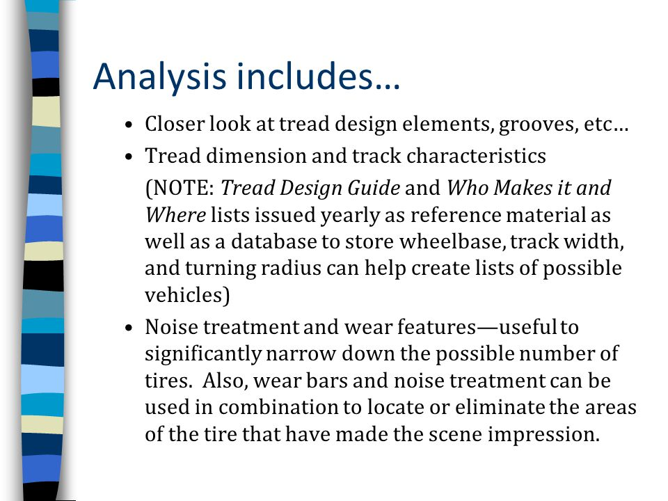 Analysis includes… Closer look at tread design elements, grooves, etc…
