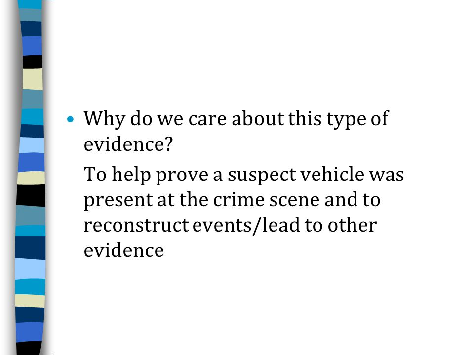 Why do we care about this type of evidence