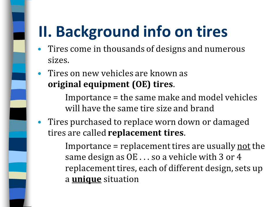 II. Background info on tires