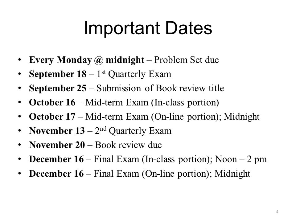 Important Dates Every Monday @ midnight – Problem Set due
