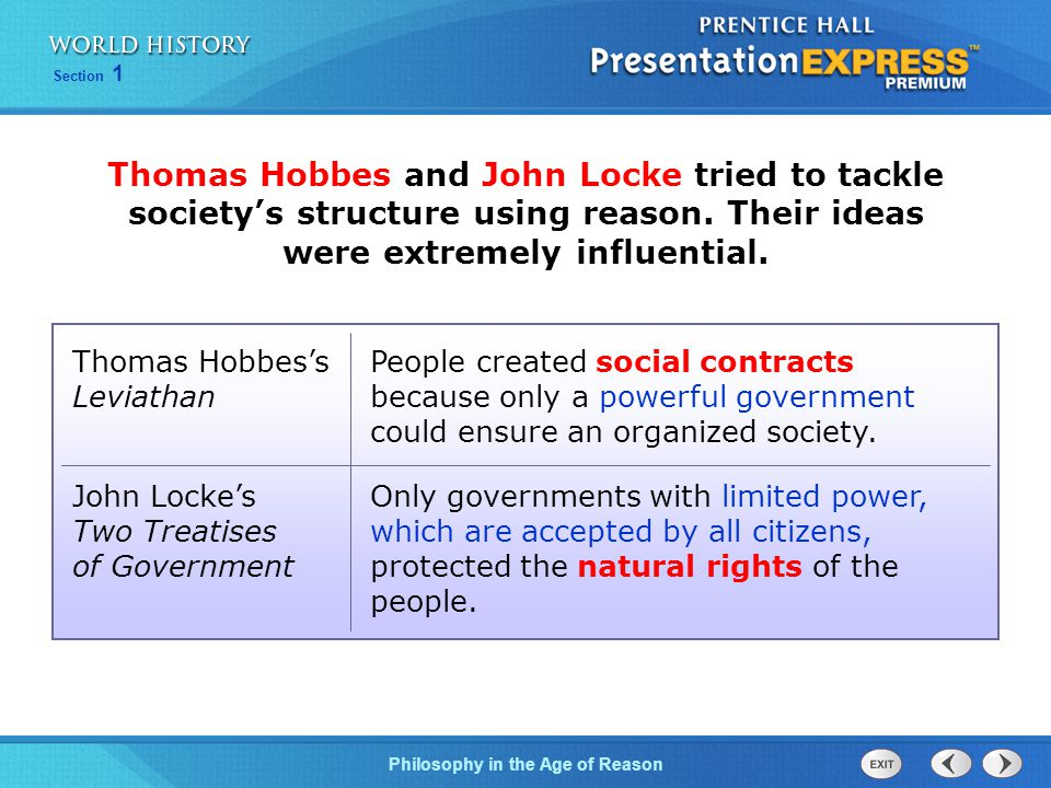 Thomas Hobbes and John Locke tried to tackle society's structure using reason. Their ideas were extremely influential.
