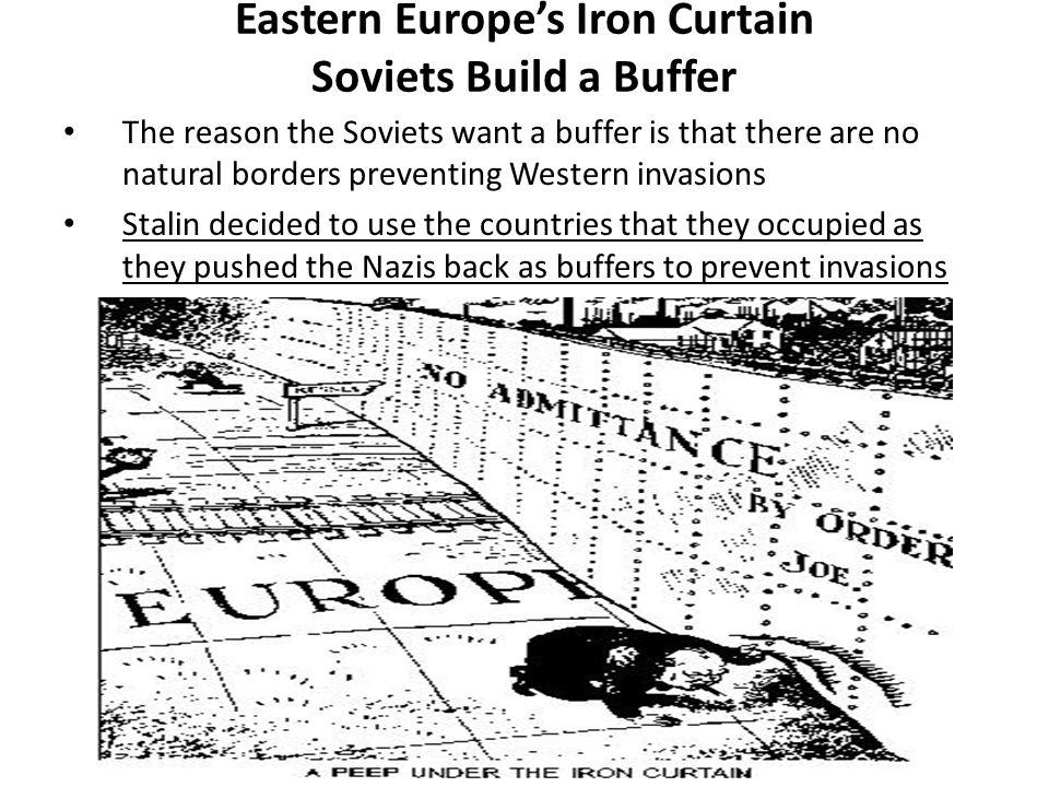 Eastern Europe's Iron Curtain Soviets Build a Buffer