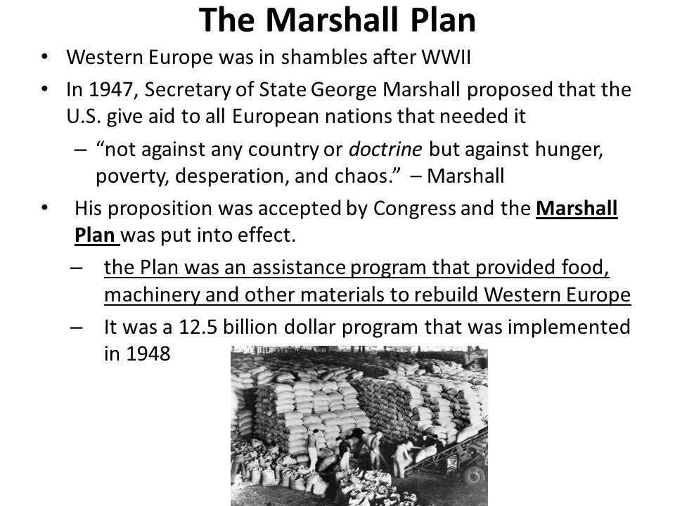 The Marshall Plan Western Europe was in shambles after WWII