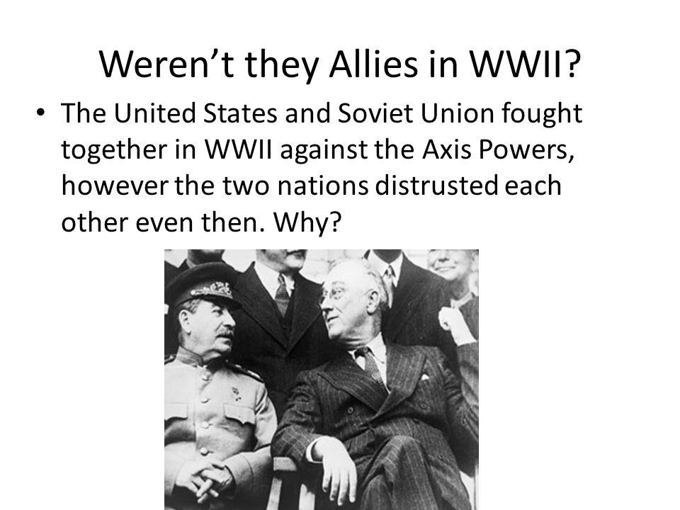 Weren't they Allies in WWII