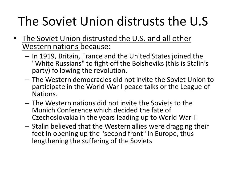 The Soviet Union distrusts the U.S