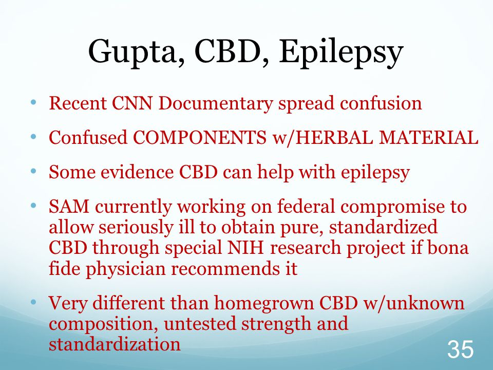 Gupta, CBD, Epilepsy Recent CNN Documentary spread confusion