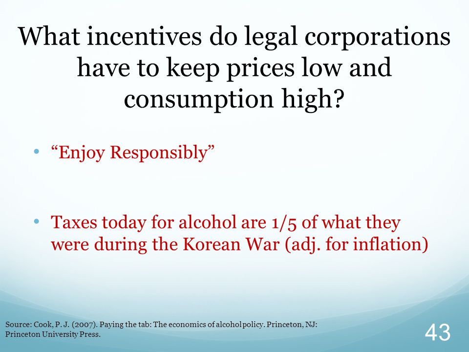 What incentives do legal corporations have to keep prices low and consumption high